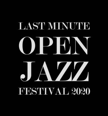 Last Minute Open Jazz Festival 2020