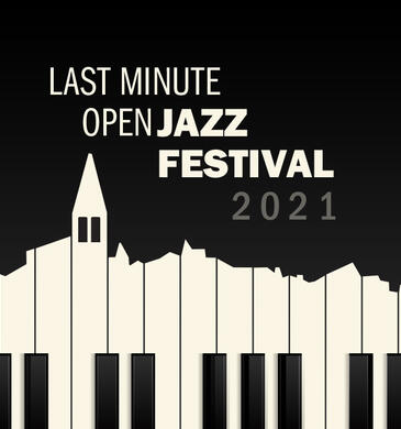 Last Minute Open Jazz Festival 2021